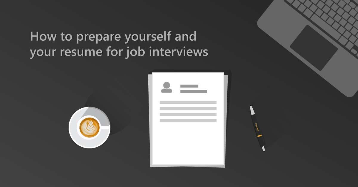 How to prepare yourself and your resume for job interviews